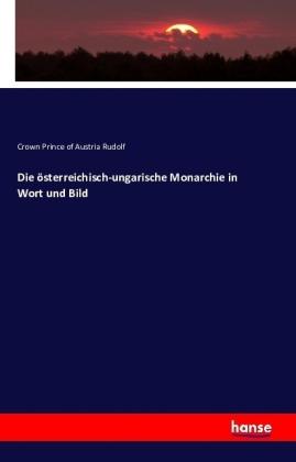 Die österreichisch-ungarische Monarchie in Wort und Bild - Rudolf, Crown Prince of Austria
