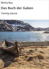 Das Buch der Gaben - Tommy Garcia - Micha Rau