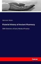 Pictorial History of Ancient Pharmacy - Hermann Peters