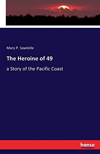 The Heroine of 49