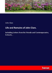 Life and Remains of John Clare. - John Clare
