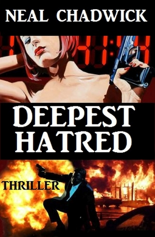 Deepest Hatred - Neal Chadwick