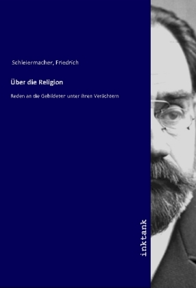 Über die Religion: Reden an die Gebildeten unter ihren Verächtern