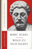 Wege zu sich selbst. 3., verbesserte Auflage. Zürich, München: Artemis-Verlag, 1984. 347 Seiten. Leinen mit Farbkopfschnitt und Schutzumschlag. - Mark Aurel
