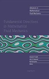 Fundamental Directions in Mathematical Fluid Mechanics - Galdi, G. P. / Heywood, J. G. / Galdi, Giovanni P.
