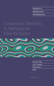 Fundamental Directions in Mathematical Fluid Mechanics - Giovanni P. Galdi