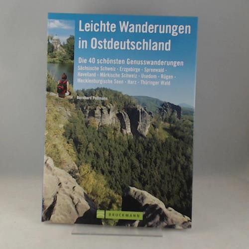 Leichte Wanderungen in Ostdeutschland: Die schönsten Genusswanderungen - Pollmann, Bernhard