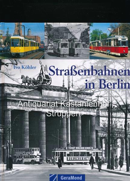 Straßenbahnen in Berlin - Köhler, Ivo