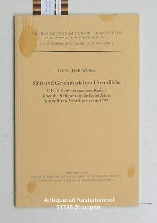 Sinn und Geschmack fürs Unendliche,F. D. E. Schleiermachers Reden über die Religion an die Gebildeten unter ihren Verächtern von 1799 - Wenz, Gunther