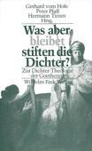 Was aber bleibet, stiften die Dichter? Zur Dichter-Theologie der Goethezeit. München: Fink, 1986. 193 Seiten. Kartoniert. - Vom Hofe, Gerhard u.a. [Hrsg.]