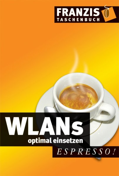 WLANs optimal einsetzen. - Brunsmann, Jörg