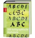 100 kalligraphische Alphabete - David Harris