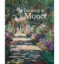 Looking at Monet - Agnes Husslein-Arco