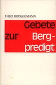 Gebete zur Bergpredigt. Lahr: Kaufmann, 1971. 80 Seiten. Kartoniert. - Brüggemann, Theo