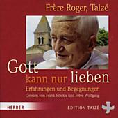 Gott kann nur lieben, 1 Audio-CD
