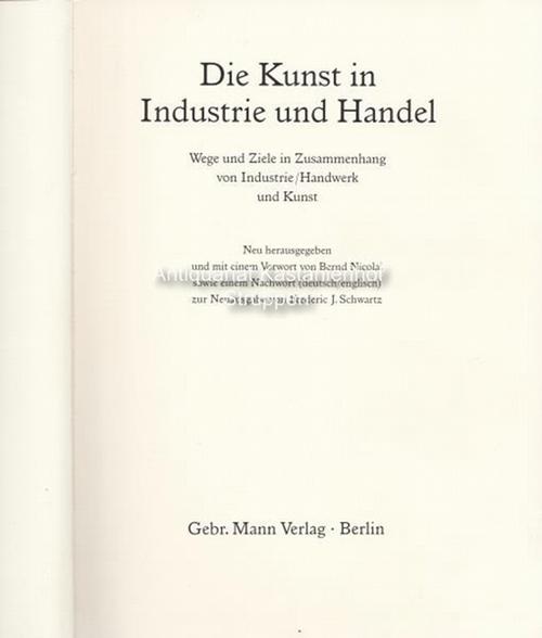 Jahrbuch des Deutschen Werkbundes. Die Kunst in Industrie und Handel.,Wege und Ziele in Zusammenhang von Industrie / Handwerk und Kunst. - Nicolai, Bernd