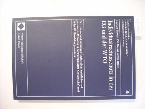 Individualrechtsschutz in der EG und der WTO : der zentrale und dezentrale Rechtsschutz natürlicher und juristischer Personen in der Europäischen Gemeinschaft und der Welthandelsorganisation - Nowak, Carsten [Hrsg.]
