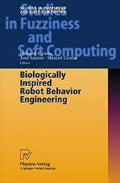 Biologically Inspired Robot Behavior Engineering - Jin, Yaochu J. / Duro, R. J. / Santos, J.