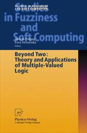 Beyond Two: Theory and Applications of Multiple-Valued Logic - Schneider, Michael / Fitting, M. / Orlowska, E.