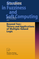 Beyond Two: Theory and Applications of Multiple-Valued Logic - Melvin Fitting; Ewa Orlowska
