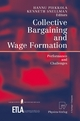 Collective Bargaining and Wage Formation - Hannu Piekkola;  Kenneth Snellman
