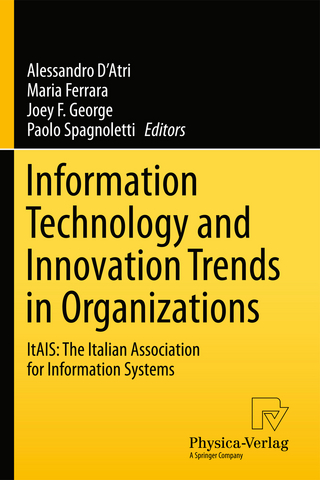 Information Technology and Innovation Trends in Organizations - Alessandro D'Atri; Maria Ferrara; Joey F. George; Paolo Spagnoletti