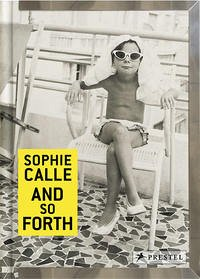 Sophie Calle: And so forth