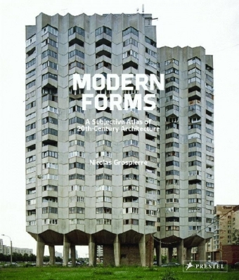 Modern Forms - A Subjective Atlas of 20th-Century Architecture - Grospierre, Nicolas / Pardo, Alona (Hrsg.) / Redstone, Elias (Hrsg.)