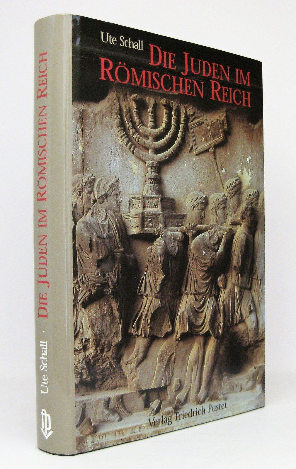 Die Juden im Römischen Reich - Schall, Ute