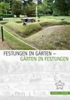 Festungen in Gärten - Gärten in Festungen