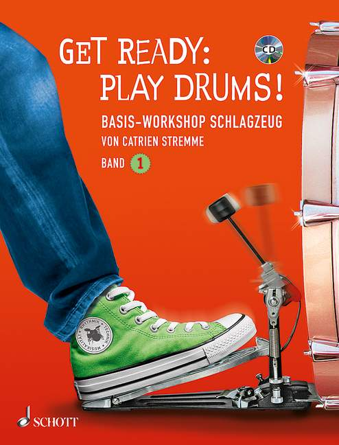 Get Ready: Play Drums! Band 1 Basis-Workshop Schlagzeug, (Serie: Schott Pro Line) Lehrbuch mit CD - Hubert, Jeanette / Stremme, Catrien / Weberruss, Malte; Crespo, Beatritze (Illustr.)