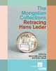 The Mongolian Collections Retracing Hans Leder