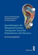 Hiemetzberger, Martina;Pieczara, Annemarie;Rebitzer, Gerlinde: Auswirkungen der Pflegeintervention ,Therapeutic Touch´ bei PatientInnen mit Hörsturz