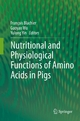 Nutritional and Physiological Functions of Amino Acids in Pigs - Francois Blachier;  Francois Blachier;  Guoyao Wu;  Guoyao Wu;  Yulong Yin;  Yulong Yin