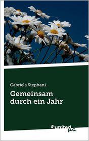 Gemeinsam Durch Ein Jahr - Gabriela Stephani