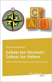 Leben (Er-)Lernen/Leben (Er-)Leben - Wyatt Anderson