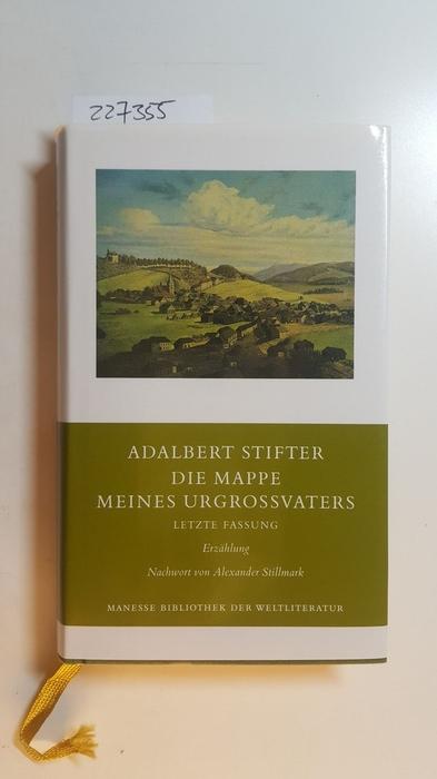 Die Mappe meines Urgrossvaters : letzte Fassung  Roman - Stifter, Adalbert