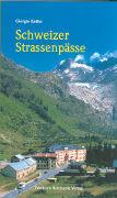 Keller, Giorgio: Schweizer Strassenpässe