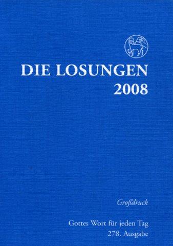 Die Losungen 2008 - Die Losungen der Herrnhuter Brüdergemeine - Evang. Brüder-Unität Hrsg.