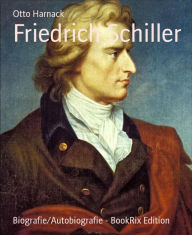 Friedrich Schiller Otto Harnack Author