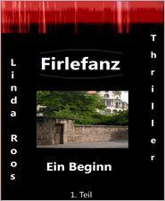 Firlefanz: Ein Beginn (1.Teil)