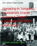 Speaking In Tongues, Louisiana's Creole French &
