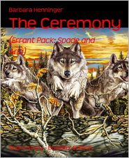The Ceremony: (Errant Pack: Spade and Aria) - Barbara Henninger