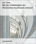 Karl Schön: Wie das Schatzkästlein des Rheinischen Hausfreunds entstand