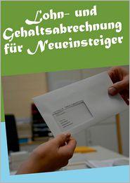 Lohn- Und Gehaltsabrechnung Fur Neueinsteiger - Klasse 11bs6b Abschluss 2013/2014