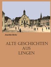 Alte Geschichten aus Lingen - Erzählungen - Joachim Berke