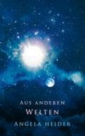 Aus anderen Welten - Angela Heider