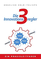 Die 3 Innovationsregler - eBook - Angelika Kolb-Telieps,