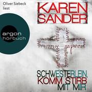 Karen Sander: Schwesterlein, komm stirb mit mir