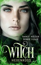 Witch - Hexenkuss - Nancy Holder, Debbie Viguie